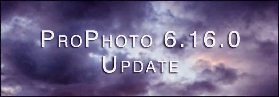 ProPhoto releases update 6.16.0  with many requested features.